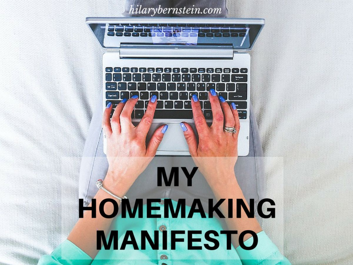 Start Changing Your Home Today With A Homemaking Manifesto