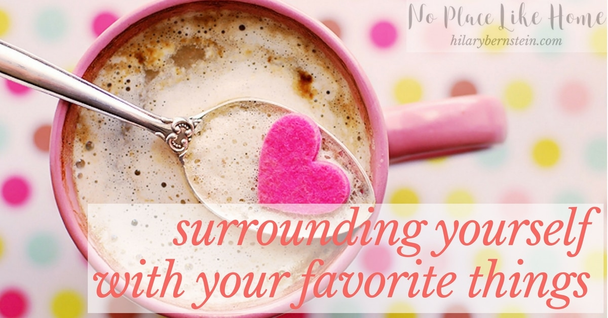 By choosing to use your favorite things, you can infuse a lot of happiness into your day.
