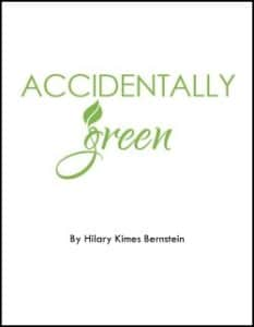 Accidentally Green by Hilary Kimes Bernstein