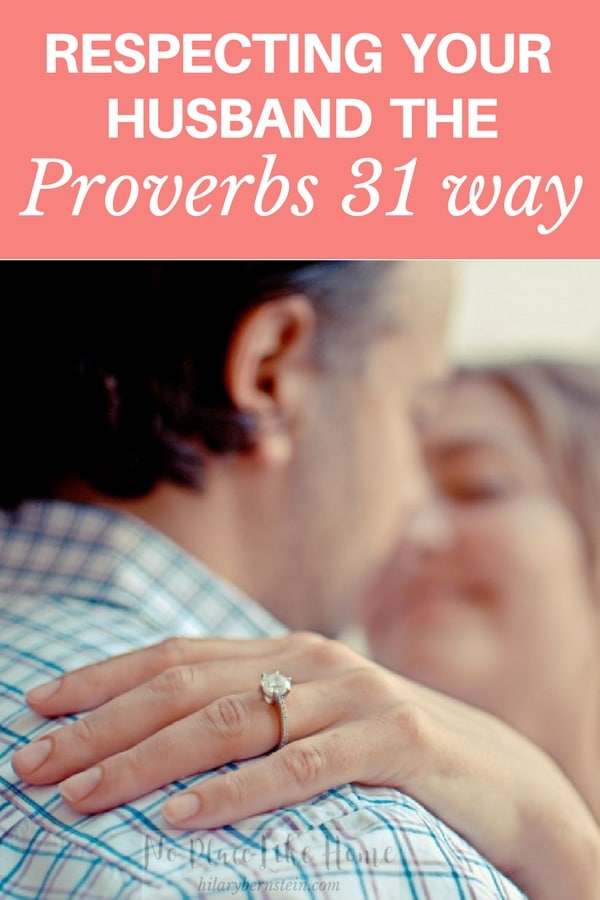 If you're married, respecting your husband like the Proverbs 31 Woman doesn't have to be difficult. But it DOES need to be intentional.