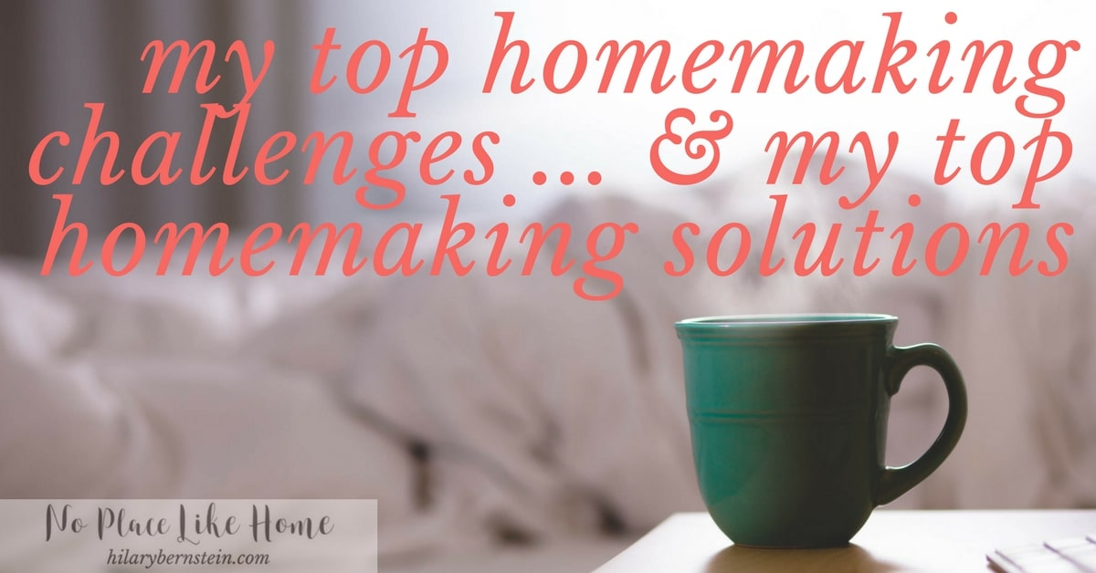I could despair over my homemaking challenges .... but my homemaking solutions make everything more manageable.