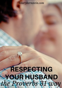 If you're married, respecting your husband like the Proverbs 31 Woman doesn't have to be difficult ... but it does need to be intentional.