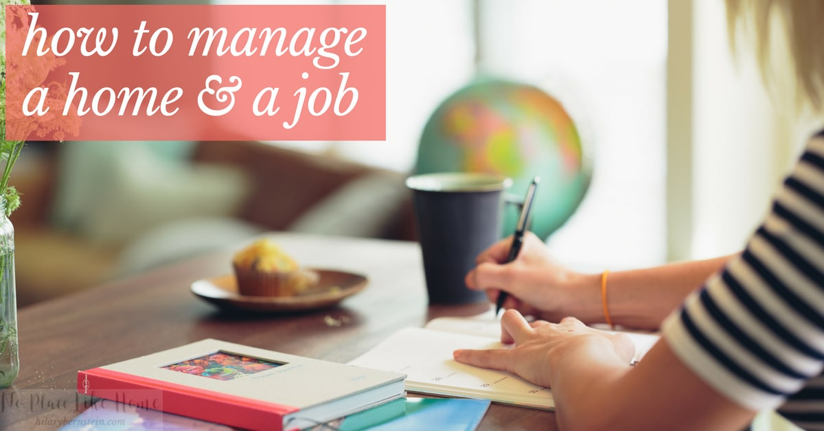 If you work, you already know it can be incredibly difficult to manage a home and a job. Here's how to do it!