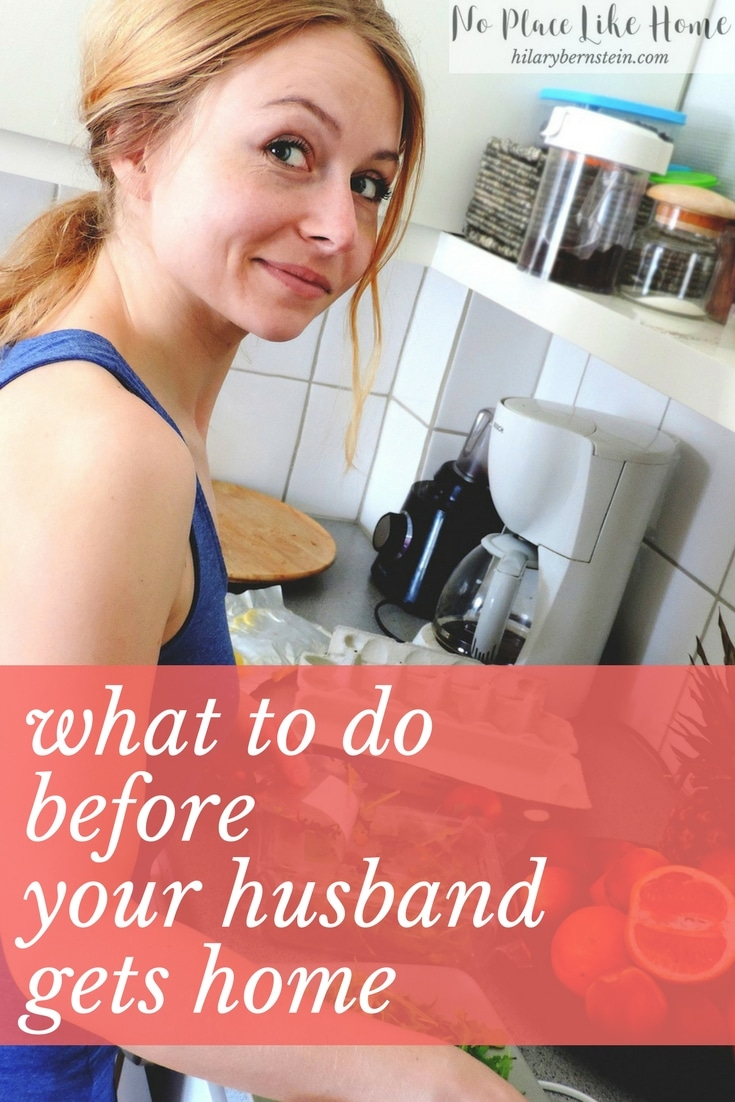 What to do before your husband gets home no place like home stay at home moms have you ever wondered what to do before your m4hsunfo