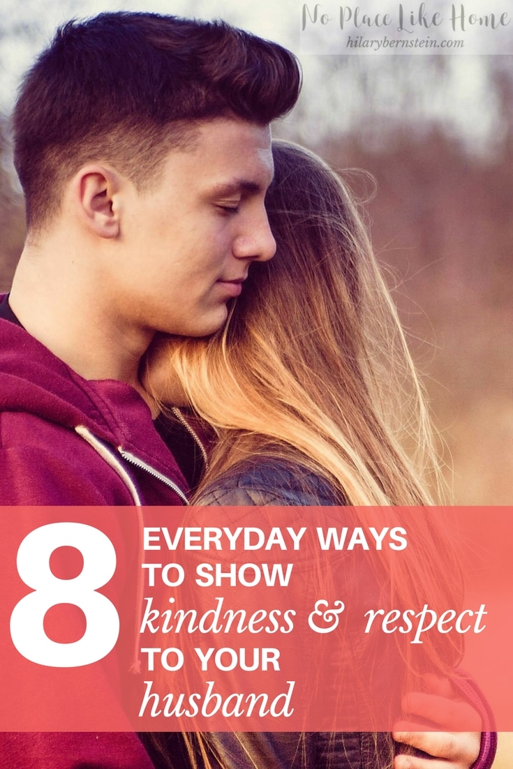 Wonder how you can show kindness and respect to your husband? Trying these 8 everyday suggestions may help a lot ...