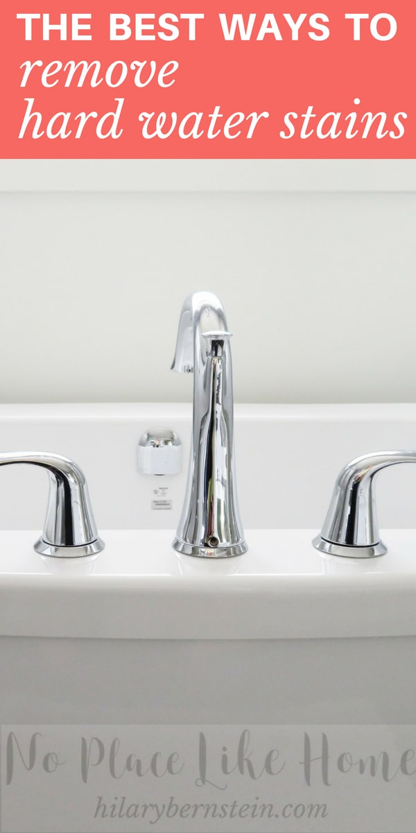 The Best Ways to Remove Hard Water Stains • No Place Like Home