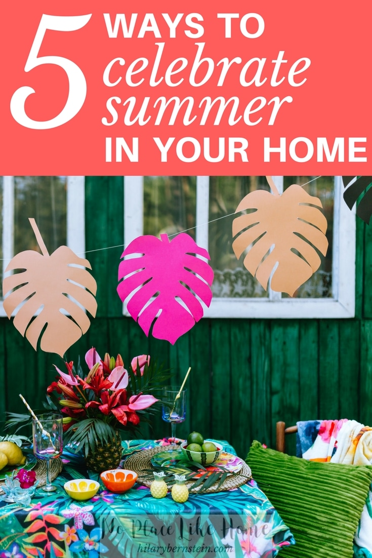 Summer comes just once a year ... make the most of summer in your home with these five easy, breezy tips!