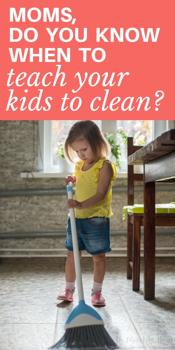 Teaching your children to clean is important for parents. But WHEN is the best time to teach your children to clean?