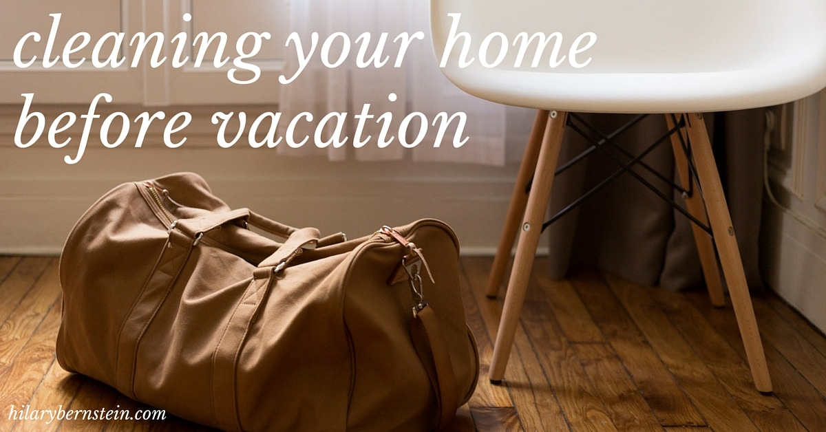 Your bags are packed. You're ready to leave. Before you head out the door, here's how to get cleaning your home before vacation.