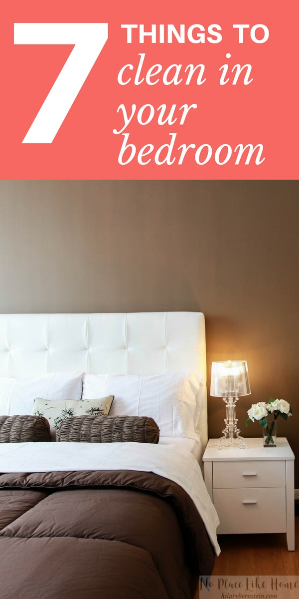 7 Things to Clean In Your Bedroom • Home to a Haven with ...