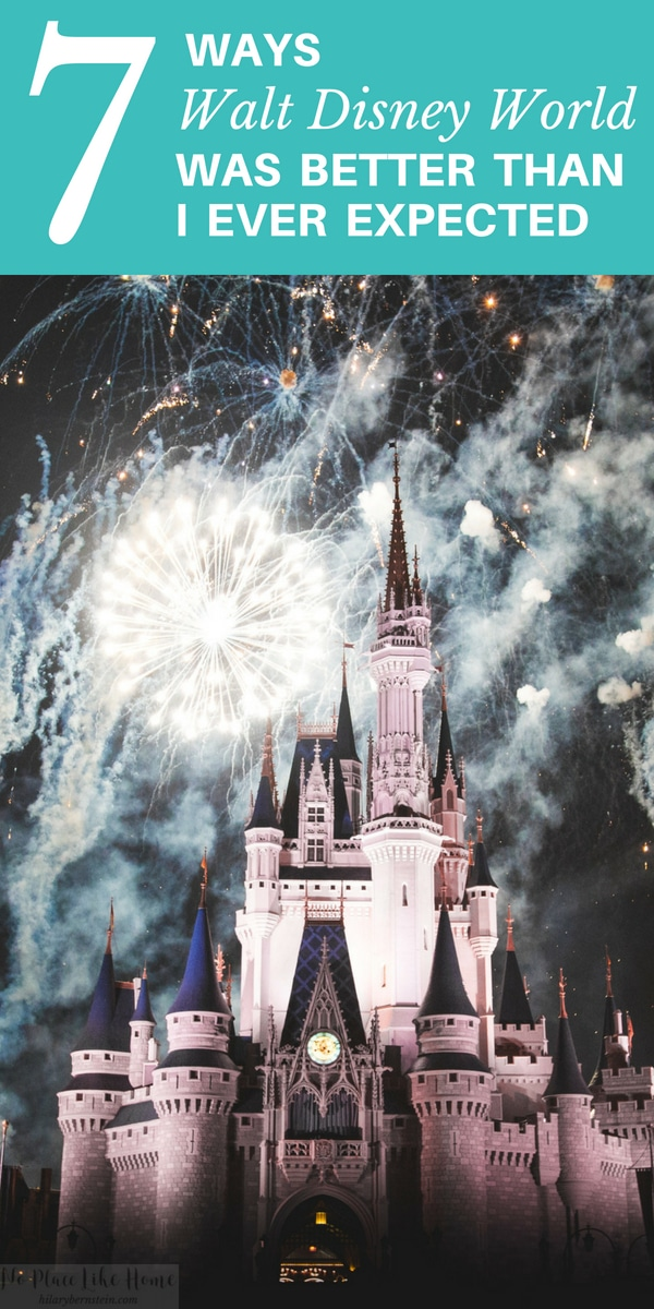 Planning a trip to Walt Disney World? Here are 7 ways Walt Disney World was better than I ever expected...