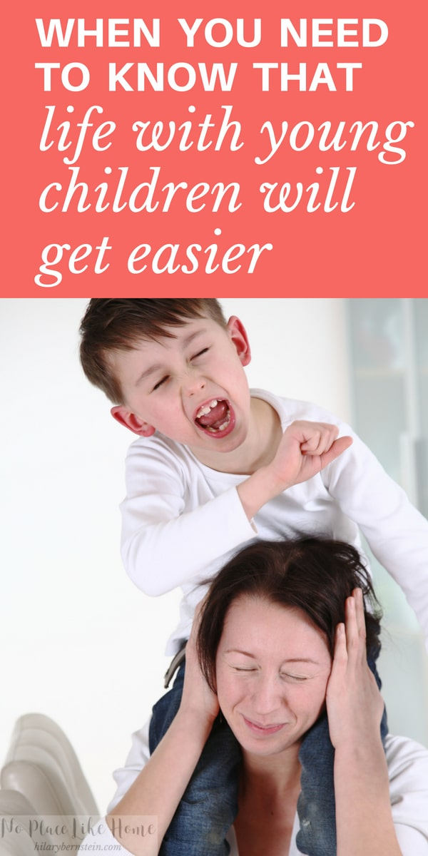Moms of young children, life with young children WILL get easier!
