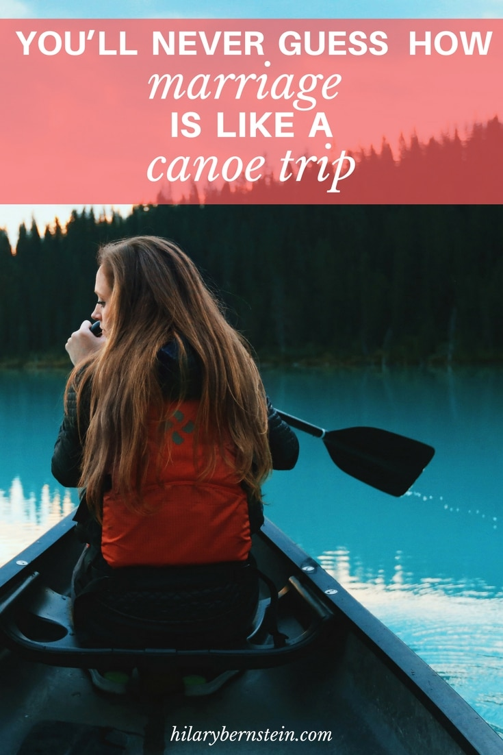 Surprisingly, marriage is a lot like a canoe trip. Here are 10 ways the analogy can help you and your spouse!