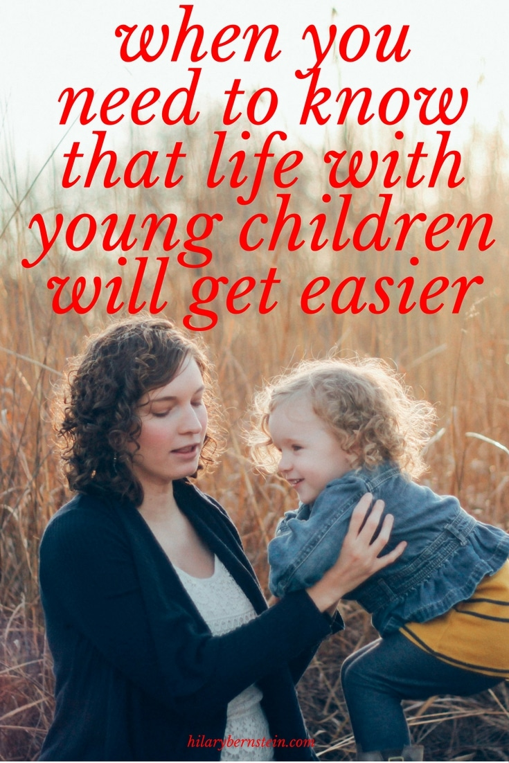 Moms of young children, I'd love to encourage you that life with young children will get easier!
