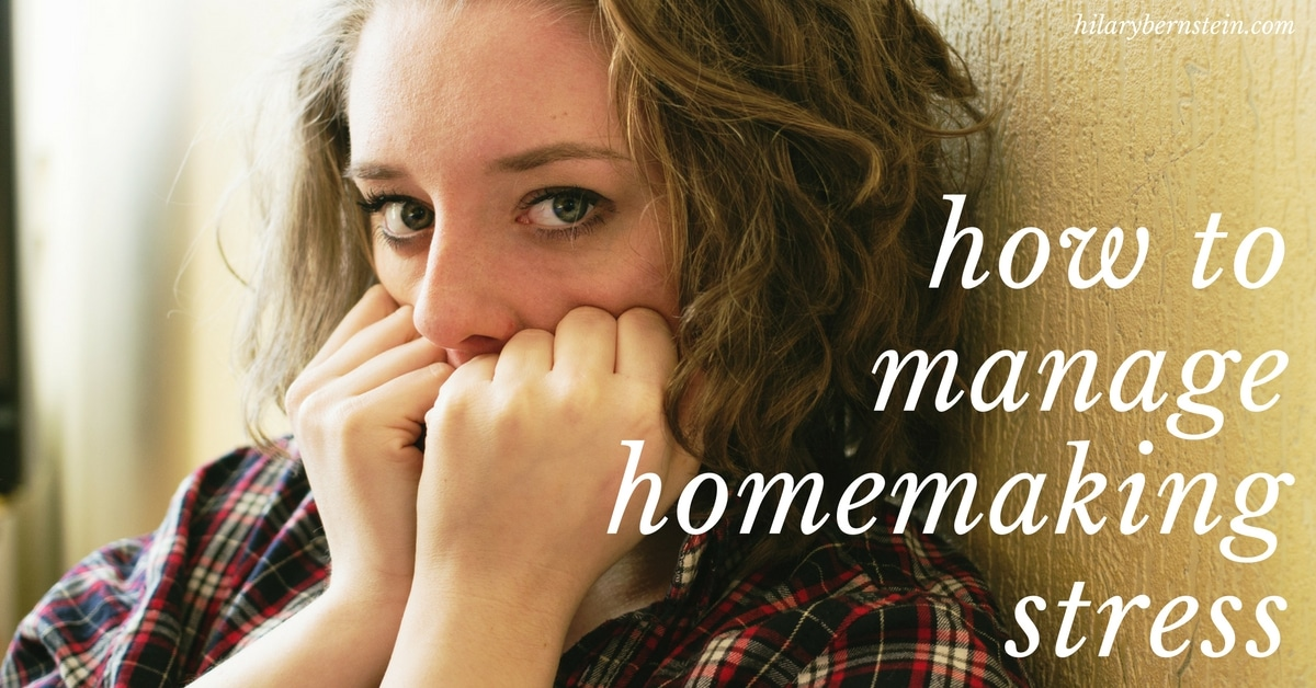 Feeling a bunch of stress or anxiety over your homemaking? Here's how to manage homemaking str