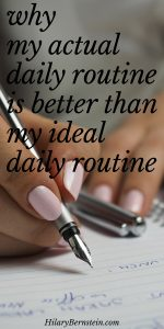 Need to set a daily routine? After a lot of tweaking, I've found my actual daily routine is better than my ideal daily routine. Here's why: