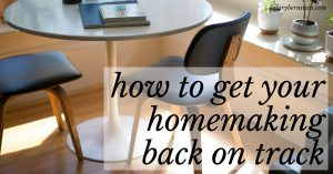 Feel like you need to get your homemaking back on track? I'm trying something in my home that should help!