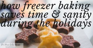 Running short on time? Try freezer baking as a way to save time and sanity this holiday season.