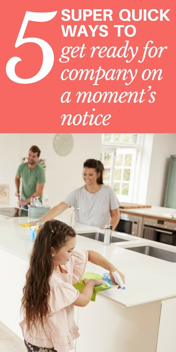 Sometimes, guests stop by without much notice at all. If your home is a wreck, here are 5 super quick ways to get ready for company on a moment's notice.