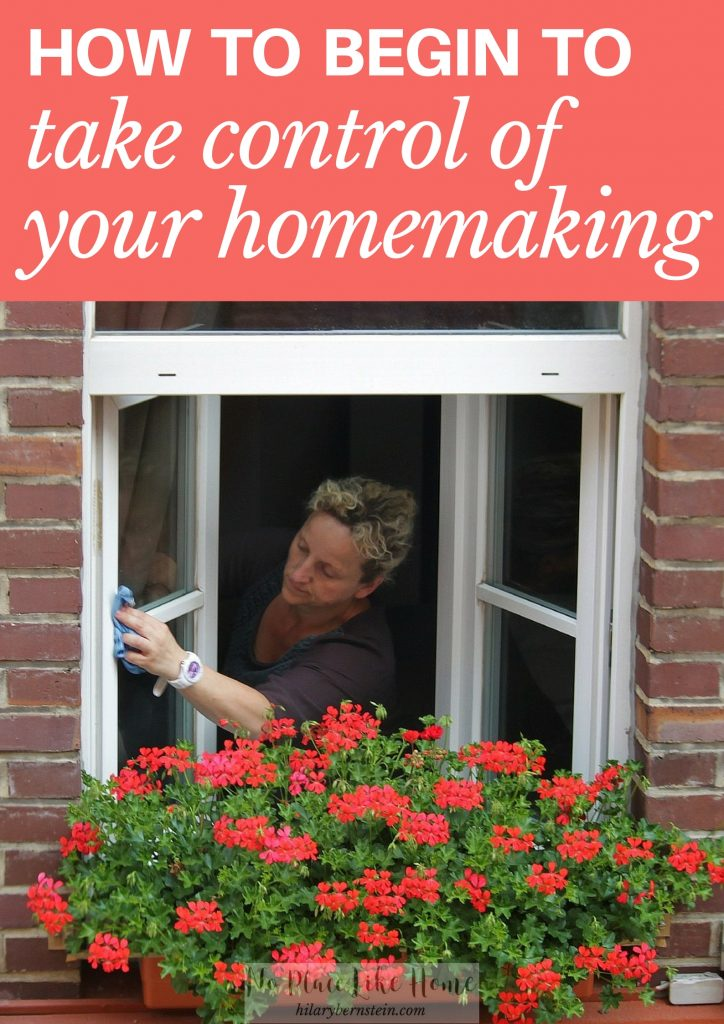 Want to learn how to begin to take control of your homemaking? Here are some simple but important ways to get started!