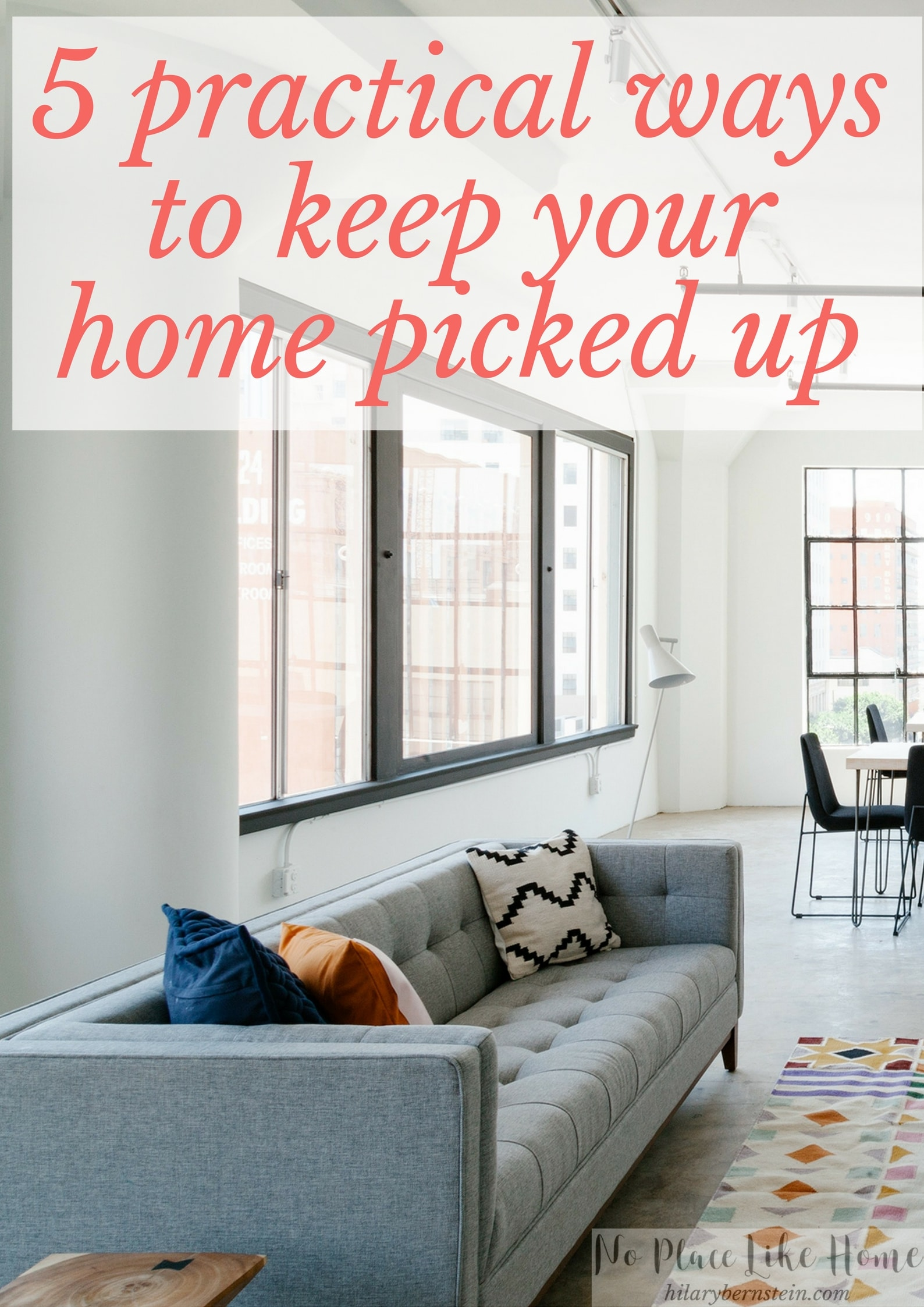 Maintaining a clean home doesn't have to be impossible. Try these 5 practical ways to keep your home picked up.