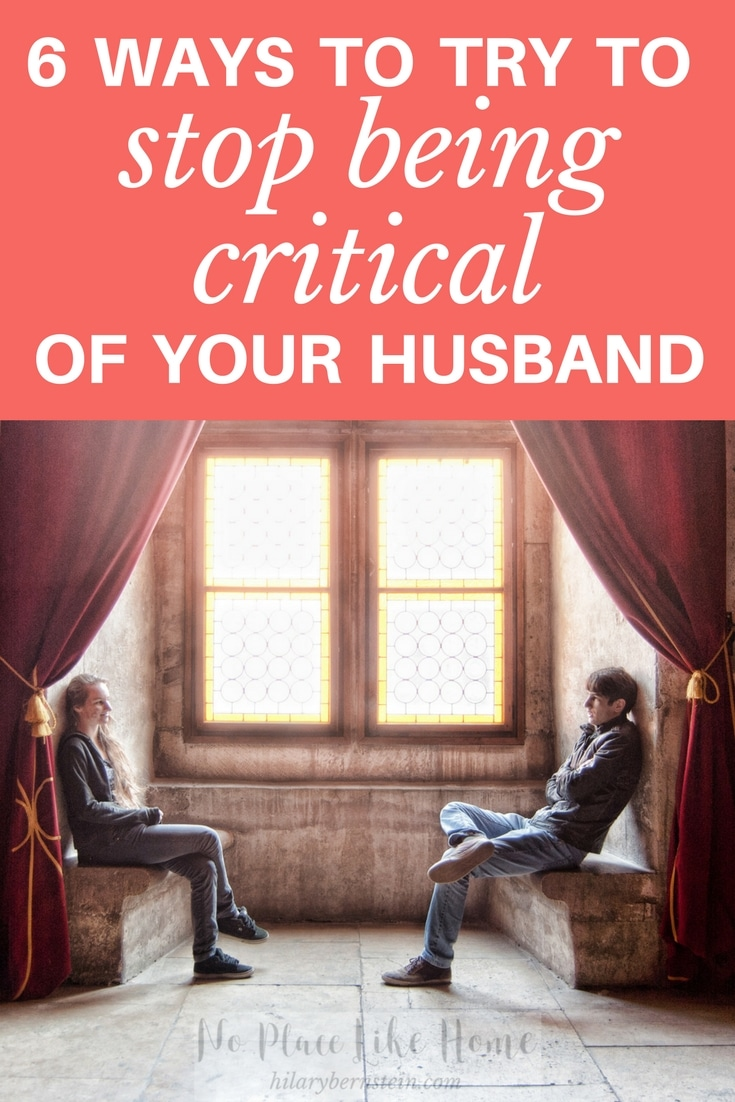 how to stop criticizing your husband