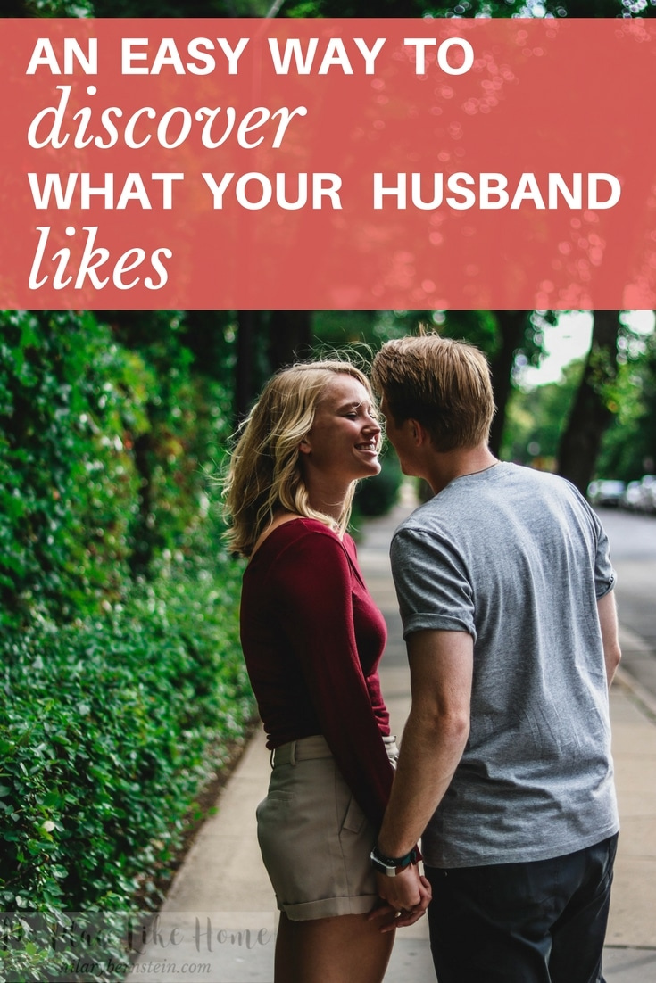 Wives, you can show your husband that you love him by figuring out what he actually likes.