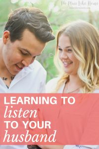 Whether you have a quiet or talkative husband, it's important to learn to listento your husband.