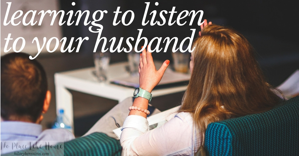 Learning to listen to your husband will really help your communication skills.
