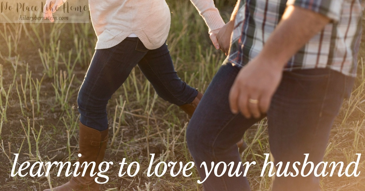 If you're married, you already know you're continually learning to love your husband.