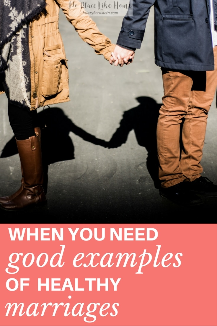 Sometimes, your marriage can be helped a lot by good examples of healthy marriages.