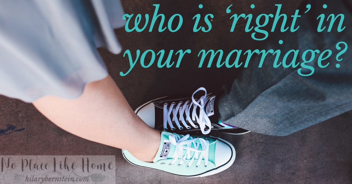 If you think you're always right, you'll need to question this at some point. And if you're you're married, you need to regularly think about who is right in your marriage.
