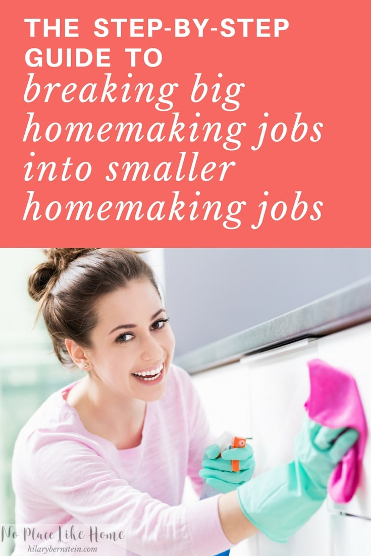 Break big homemaking jobs into smaller ones with this easy step-by-step guide!