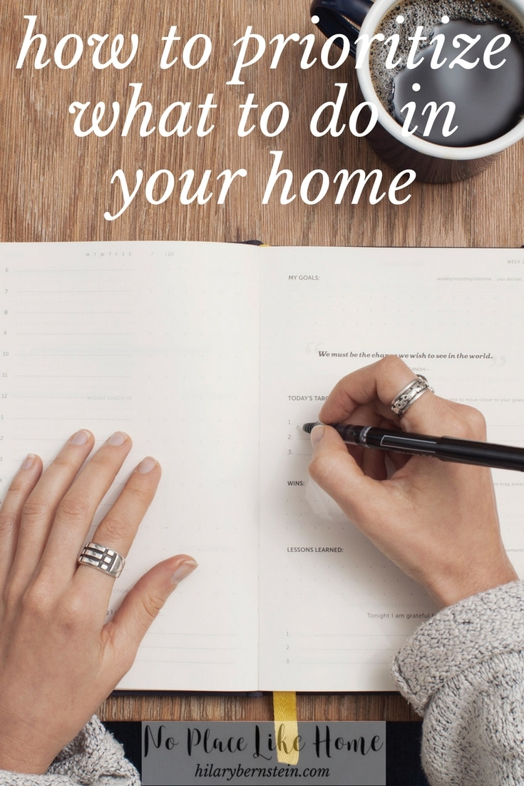 If you're wondering how to prioritize what to do in your home, you'll want to pay attention ...