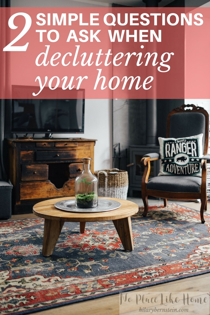 When decluttering your home, you only need to ask yourself 2 (simple!) questions.