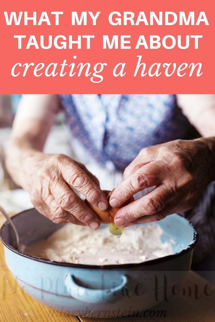 Growing up, my grandma taught me a lot about creating a haven for others. Here are five of her lessons...