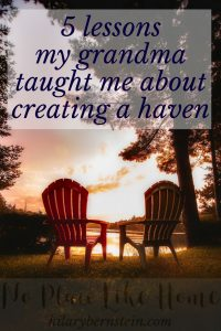 Growing up, my grandma taught me 5 distinct lessons about creating a haven for others.