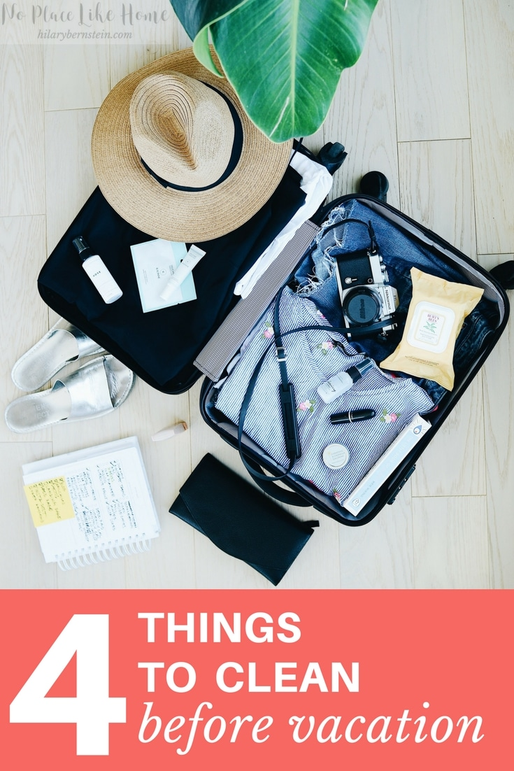 Your bags are packed. You're ready to leave. Before you head out the door, here are 4 things to cleanbefore vacation.