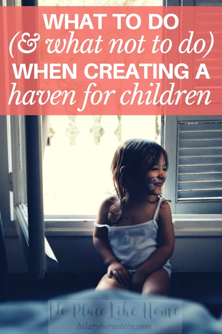 Creating a haven for children might look a lot different than you suspect.