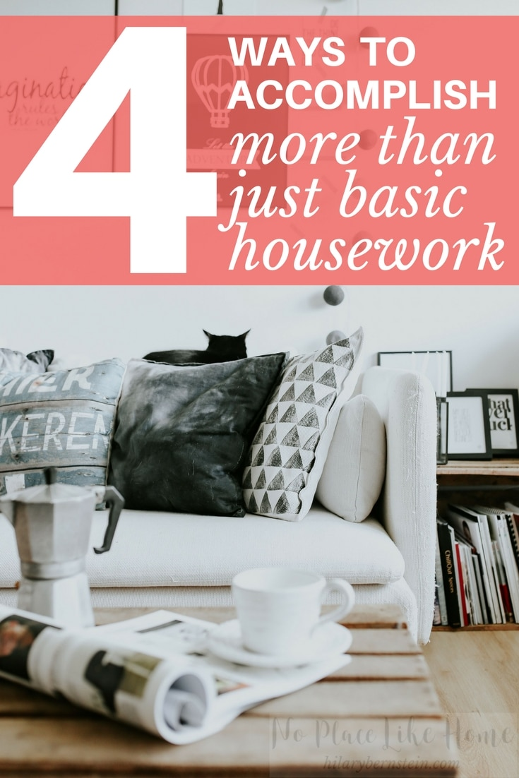 When You Want To Do More Than Basic Housework • Hilary