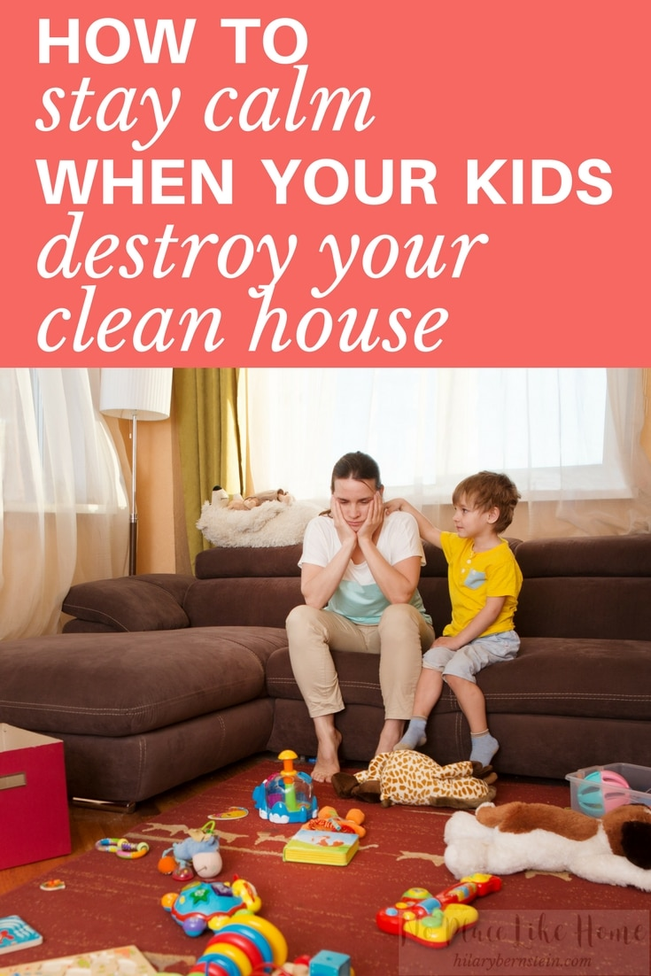 Are your kids destroying your home with massive messes every day? Here are five tips on how to stay calm - and clean - when your kids destroy your clean house.
