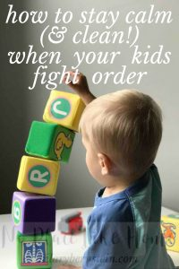 Are your kids destroying your clean house every day? Here are five tips on how to stay calm - and clean - when your kids fight order.