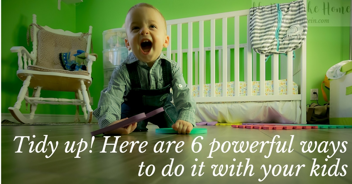 What can you do to try to do any housework with little ones around? Here are 6 powerful ways to keep a home tidy with kids.