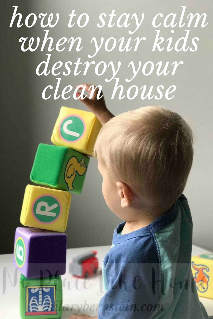 Are your kids destroying your home with massive messes every day? Here are five tips on how to stay calm when your kids destroy your clean house.