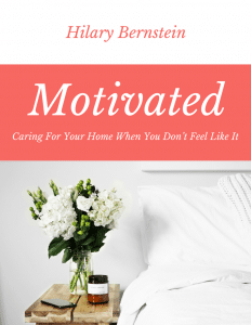 Motivated: Caring for Your Home When You Don't Feel Like It