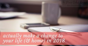 By knowing what you need to change, making goals, creating a plan, and working that plan, you just might be surprised by the noticeable changes in your life next year at this time.