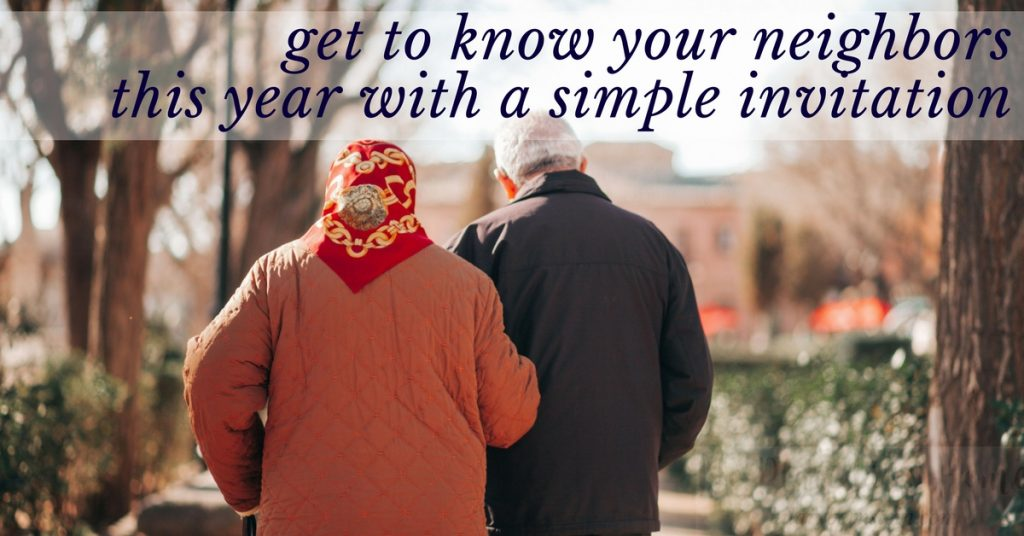 Getting to know your neighbors often means taking the first step. But it will be worth it!