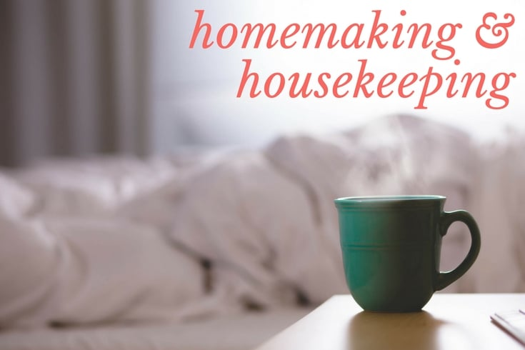 Start here ... for homemaking and housekeeping!