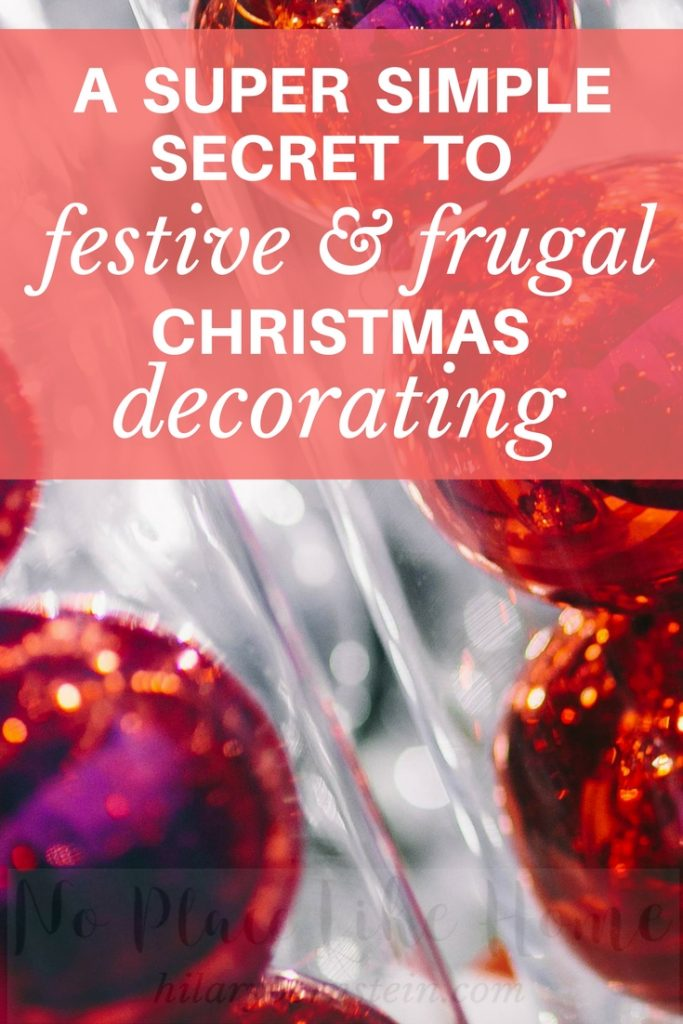 Looking for a festive and frugal Christmas decorating strategy? Here's a super simple secret that will look great in your home!