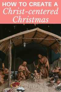 This year, avoid a hectic holiday season and intentionally choose to create a Christ-centered Christmas.